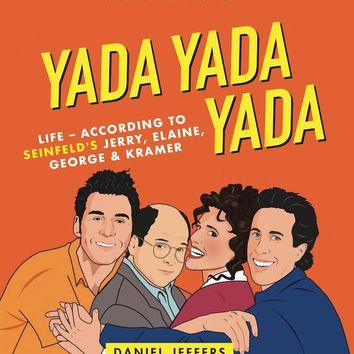 Yada Yada Yada Book - Life According to Seinfeld's Jerry, Elaine, George & Kramer