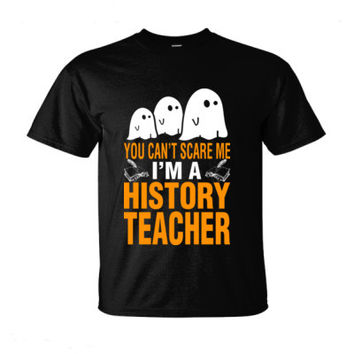 Halloween You Cant Scare Me I Am A History Teacher - Ultra-Cotton T-Shirt