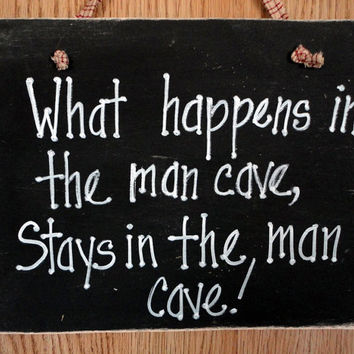 Man Cave sign on wood,  garage, Fathers day, what happens in...stays in