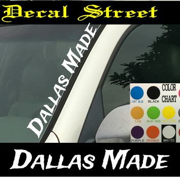 "Dallas Made Vertical  Windshield  Die Cut Vinyl Decal Sticker 4"" x 22"""
