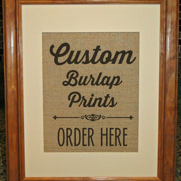 Custom Burlap Prints - FREE Priority Shipping On All Prints!
