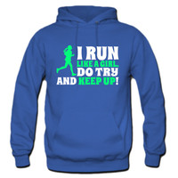 I run like a girl, do try and keep up Hoodie