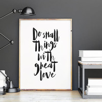 """TYPOGRAPHY PRINT """" Do Small Things With Great Love,Lovely Words,Do What You Love,Inspirational Print,Motivational Quote,Watercolor Design"""