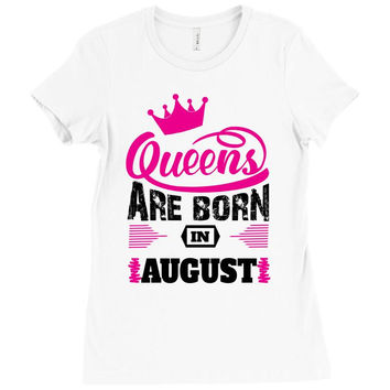Queens Are Born in August Ladies Fitted T-Shirt