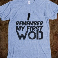 I REMEMBER MY FIRST WOD - Workout Shirts