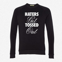 Haters Get Tossed Outd fleece crewneck sweatshirt