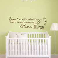 Classic Winnie The Pooh and Piglet Sometimes The Smallest Things Take Up The Most Room In Your Heart Wall Decal Quote Nursery Baby Decor 112