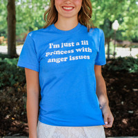 Princess with Anger Issues Tee