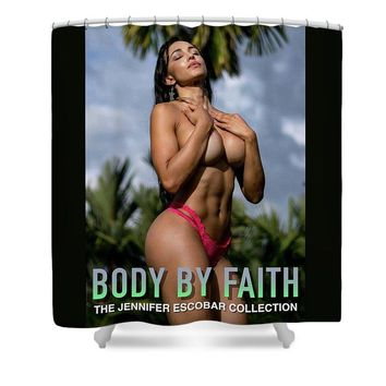 The Jennifer Escobar Collection Body By Faith - Shower Curtain