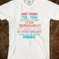 Stop Reading My Shirt Sarcastic Rebel Friends Funny Parody