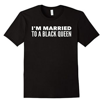 I'm Married To A Black Queen T-Shirt