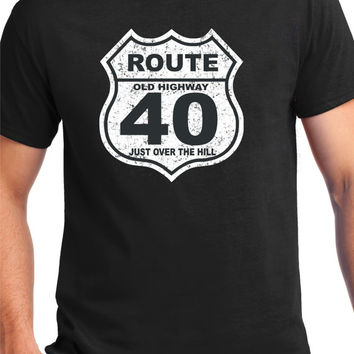 40th Birthday Gift ,40 Years Old , Over The Hill,Shirt,T-Shirt ,Gift for Him , Funny t shirt, Route 66,Old Highway Sign,40 years Old,For Him