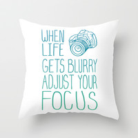 When Life Gets Blurry Adjust Your Focus! Throw Pillow by LookHUMAN