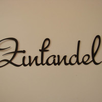 Zinfandel 16 Gauge Metal Wine Word Sculpture