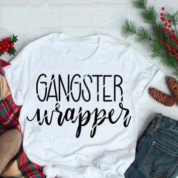 Gangster Wrapper t-shirt feministe women Christmas gift funny slogan pastel aesthetic tee grunge tumblr quality shirt goth tops