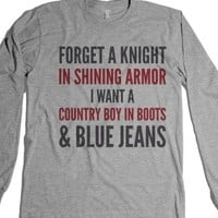 Forget A Knight In Shining Armor I Want Country Boots And Blue Jean...