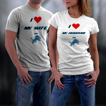Lions,Detroit Lions Couples Shirt,  Lions Matching Couples tshirts,I love my Husband and the Lions Shirt,Wedding T Shirts,Valentine Gifts