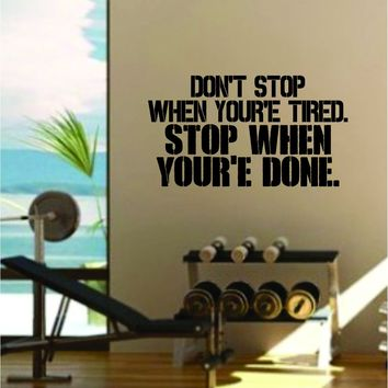 Don't Stop When You're Tired Gym Quote Fitness Health Work Out Decal Sticker Wall Vinyl Art Wall Room Decor Weights Dumbbell Motivation Inspirational