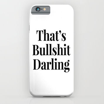 THAT'S BULLSHIT DARLING iPhone & iPod Case by CreativeAngel