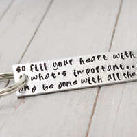 Inspirational Key Chain, So Fill Your Heart Key Chain, Personalized Gift Idea,Inspirational Quote,Custom Key Chain,Personalized Key Chain,