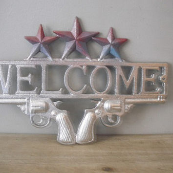 Chrome Silver .. Rustic Cast Iron .. Welcome Sign .. Western Decor Plaque .. Gun Welcome Sign.. Stars .. Shabby Chic Decor