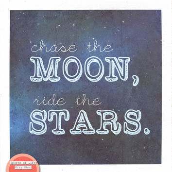 Square digital download quote print, inspirational art, Chase the moon, ride the stars, motivational wall art, instant printable word art