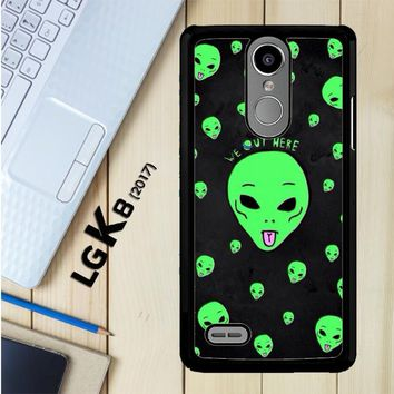 Alien We Out Here X4148 LG K8 2017 / LG Aristo / LG Risio 2 / LG Fortune / LG Phoenix 3 Case