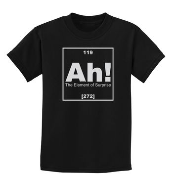 Ah the Element of Surprise Funny Science Childrens Dark T-Shirt by TooLoud