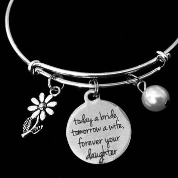 Today a Bride Tomorrow a Wife Forever Your Daughter Mother Jewelry Adjustable Bracelet Expandable Silver Charm Bangle Wedding One Size Fits All Gift Mother of the Bride