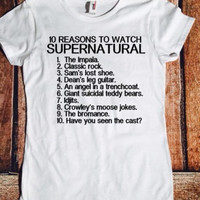 10 reasons to watch Supernatural, sassy tshirt, Supernatural, Sam, Dean, Winchester, tmblr, Crowley, Lucifer, fandom shirt.