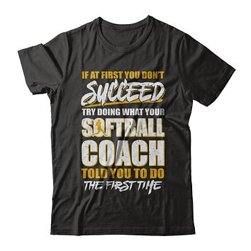 If At First You Don't Succeed Funny Softball Coach