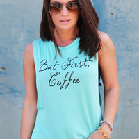 But First Coffee {Mint}