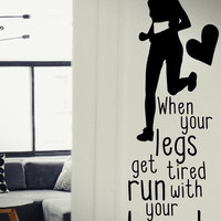 SALE When your legs get tired... - Quote Decal Fitness Motivation Gym Jogging wall decals, wall vinyl decals stickers DIY Art Decor