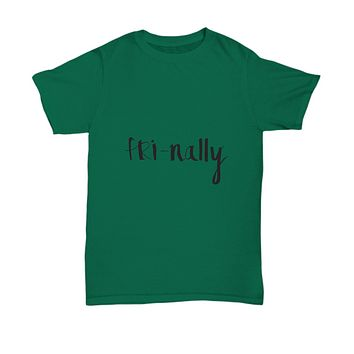 Friday Fri-nally Funny TGIF For The Weekend T-Shirt