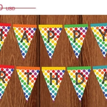 ON SALE PRINTABLE Rainbow Dot Happy Birthday Banner for instant download!
