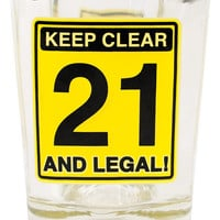 Keep Clear 21 & Legal Shot Glass
