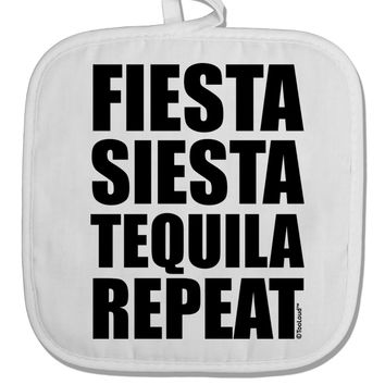 Fiesta Siesta Tequila Repeat White Fabric Pot Holder Hot Pad by TooLoud