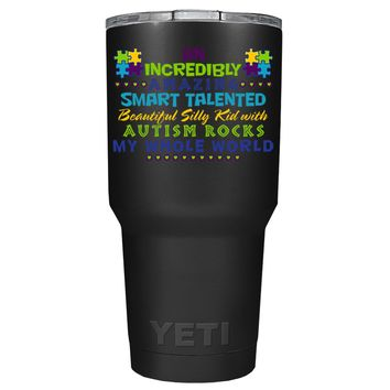 YETI An Amazing Smart Talented Kid with Autism on Black 30 oz Tumbler Cup
