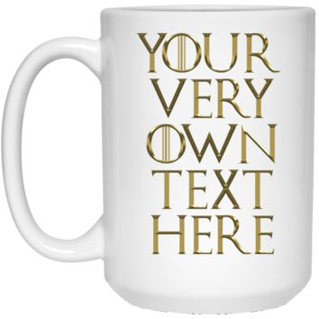 Game Of Thrones Your Very Own Text Here Lannister Gold Font 21504 15 oz. White Mug