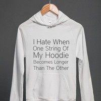 I Hate When One String Of My Hoodie Becomes Longer Than The Other