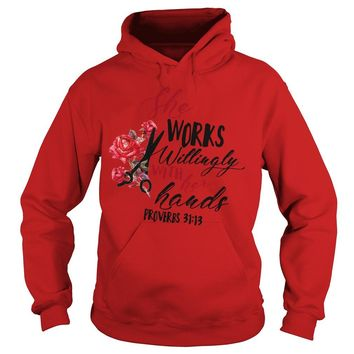 She works willingly with her hands proverbs 31:13 Hoodie