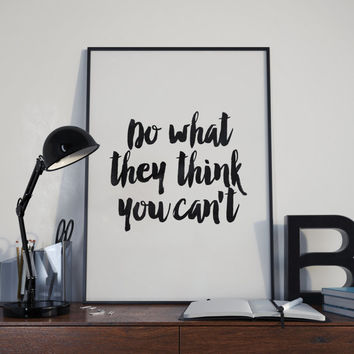 "inspirational printable""do what they think you can't""watercolor typography,instant,best words,motivational poster,inspirational quotes"