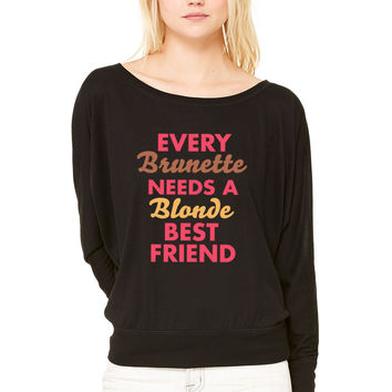 Every Brunette NEEDS A blonde BEST FRIEND WOMEN'S FLOWY LONG SLEEVE OFF SHOULDER TEE