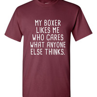 My Boxer Loves Me Who care what Anyone Else Thinks Tee Great Boxer Dog Lovers Dog Rescue T-Shirt Kids & Adult Sizes Both