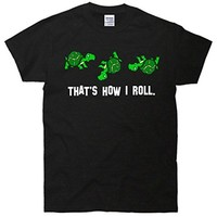 That's How I Roll Turtle T-Shirt