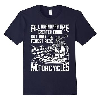 All Grandpas Are Created Equal But Only The Finest Ride Motorcycles T-Shirts