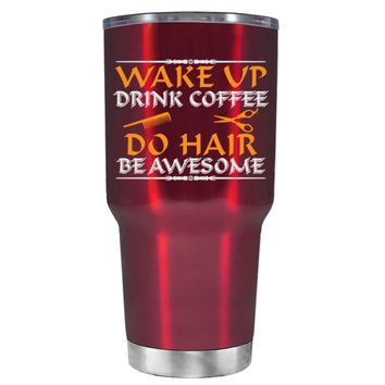 Wake Up Drink Coffee Do Hair on Translucent Red 30 oz Tumbler Cup