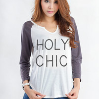 Holy Chic Baseball Tees for Women Funny Sweatshirt Tumblr Sweater Hipster Teen Girls Womens Instagram Fashion Blogger Fresh Dope Swag Outfit