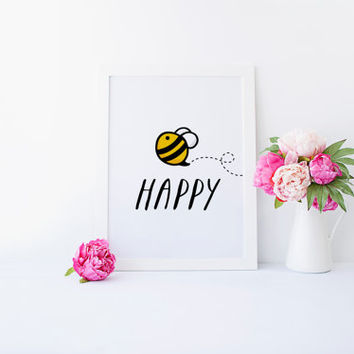 Be Happy, Playroom Wall Art, Bee Happy, Kids Room, Children Quote, Nursery Decor, Inspirational Quote, Children Print, Kids Art, Printable