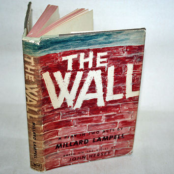 First Edition The Wall Millard Lampell A Play in Two Acts Based on the Novel by John Hersey 1961 Warsaw Ghetto under Nazis